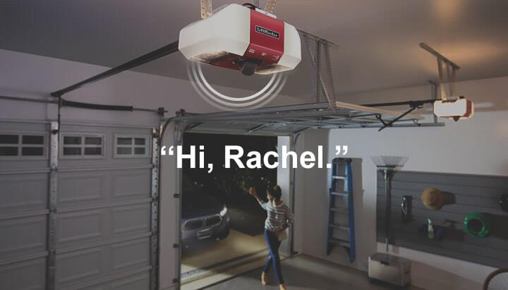 """As Rachel is entering your garage door, you get notified and you can say """"Hi, Rachel."""" and give her instructions if she is your housekeeper or say you love her if she's your mom."""