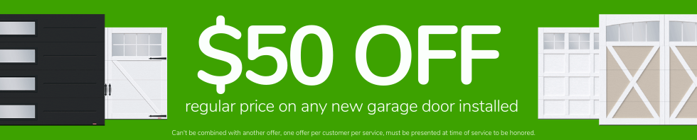 $50 off regular price on any new garage door installed