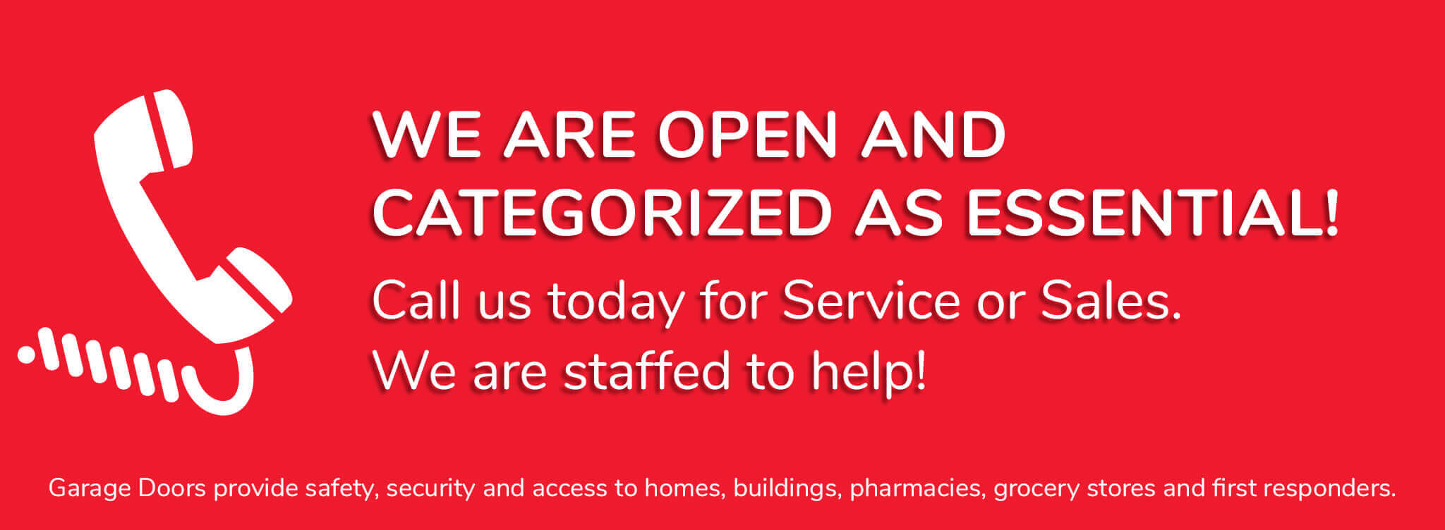 We are open and categorized as essential!